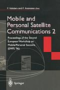 Mobile and Personal Satellite Communications 2: Proceedings of the Second European Workshop on Mobile/Personal Satcoms (Emps 96)