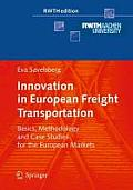 Innovation in European Freight Transportation Basics Methodology & Case Studies for the European Markets