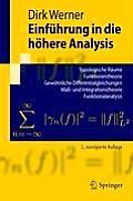 Einf?hrung in Die H?here Analysis: Topologische R?ume, Funktionentheorie, Gew?hnliche Differentialgleichungen, Ma?- Und Integrationstheorie, Funktiona