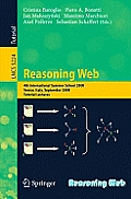 Reasoning Web: 4th International Summer School 2008, Venice Italy, September 7-11, 2008, Tutorial Lectures