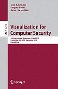 Visualization for Computer Security: 5th International Workshop, Vizsec 2008, Cambridge, Ma, Usa, September 15, 2008, Proceedings