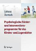 Psychologische F?rder- Und Interventionsprogramme F?r Das Kindes- Und Jugendalter
