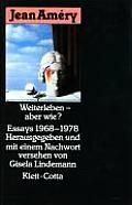 Weiterleben Aber Wie Essays 1968 1978