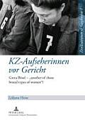 Kz-Aufseherinnen VOR Gericht: Greta Boesel - Another of Those Brutal Types of Women?