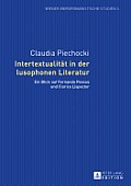 Intertextualit?t in der lusophonen Literatur; Ein Blick auf Fernando Pessoa und Clarice Lispector