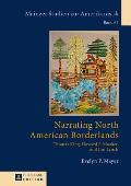 Narrating North American Borderlands: Thomas King, Howard F. Mosher and Jim Lynch