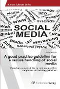 A Good Practice Guideline for a Secure Handling of Social Media