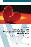 Integrations- Und Segregationsneigungen Von Deutschturken