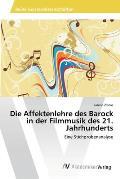 Die Affektenlehre Des Barock in Der Filmmusik Des 21. Jahrhunderts
