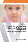 Children as the Target Group of Customer Relationship Management