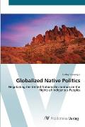 Globalized Native Politics
