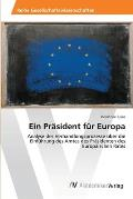 Ein Prasident Fur Europa