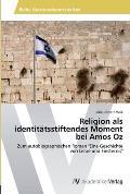 Religion als identit?tsstiftendes Moment bei Amos Oz