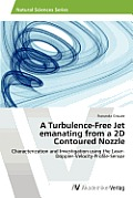 A Turbulence-Free Jet Emanating from a 2D Contoured Nozzle