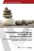 Stresserleben Und Coping-Strategien Bei Lehramtsstudierenden