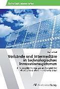 Verbande Und Intermediare in Technologischen Innovationssystemen
