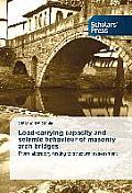 Load-Carrying Capacity and Seismic Behaviour of Masonry Arch Bridges