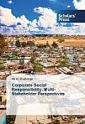 Corporate Social Responsibility. Multi-Stakeholder Perspectives