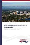 La Gestion Urbana Municipal En Nuevo Leon