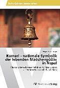 Kumari - Nationale Symbolik Der Lebenden Madchengottin in Nepal