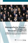 Demografischer Wandel - Strategisches Personalmanagement