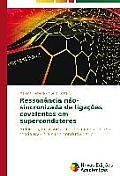Ressonancia Nao-Sincronizada de Ligacoes Covalentes Em Supercondutores