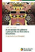 A Recepcao Do Genero Cyberpunk Na Literatura Brasileira
