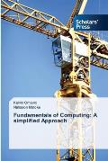 Fundamentals of Computing: A Simplified Approach
