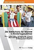 Zur Bedeutung Der Manner in Kindertagesstatten