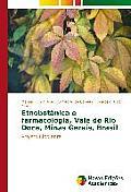 Etnobotanica E Farmacologia, Vale Do Rio Doce, Minas Gerais, Brasil