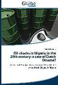 Oil Shocks in Nigeria in the 20th Century: A Case of Dutch Disease?