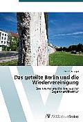 Das Geteilte Berlin Und Die Wiedervereinigung