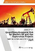 Quantifying Economic Risk for Modern Oil and Gas Exploration Projects
