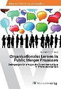 Organisationales Lernen in Public Merger Prozessen