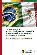 As Estrategias de Insercao a Economia Internacional de Brasil E Mexico