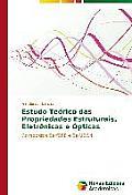 Estudo Teorico Das Propriedades Estruturais, Eletronicas E Opticas