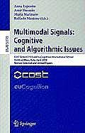 Multimodal Signals: Cognitive and Algorithmic Issues: COST Action 2102 and euCognition International School Vietri sul Mare, Italy, April 21-26, 2008