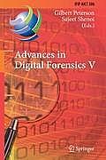 Advances in Digital Forensics V: Fifth Ifip Wg 11.9 International Conference on Digital Forensics, Orlando, Florida, Usa, January 26-28, 2009, Revised