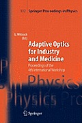 Adaptive Optics for Industry and Medicine: Proceedings of the 4th International Workshop, M?nster, Germany, Oct. 19-24, 2003