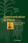 Communication in Plants: Neuronal Aspects of Plant Life