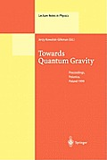 Towards Quantum Gravity: Proceedings of the XXXV International Winter School on Theoretical Physics Held in Polanica, Poland, 2-11 February 199