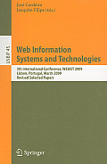 Web Information Systems and Technologies: 5th International Conference, WEBIST 2009 Lisbon, Portugal, March 23-26, 2009 Revised Selected Papers