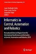 Informatics in Control, Automation and Robotics: Revised and Selected Papers from the International Conference on Informatics in Control, Automation a