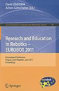 Research and Education in Robotics - EUROBOT 2011: International Conference, Prague, Czech Republic, June 15-17, 2011 Proceedings