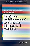 Earth System Modelling - Volume 2: Algorithms, Code Infrastructure and Optimisation