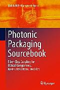 Photonic Packaging Sourcebook: Fiber-Chip Coupling for Optical Components, Basic Calculations, Modules