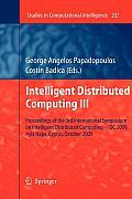 Intelligent Distributed Computing III: Proceedings of the 3rd International Symposium on Intelligent Distributed Computing - IDC 2009, Ayia Napa, Cypr