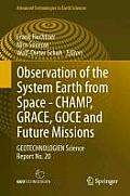 Observation of the System Earth from Space - Champ, Grace, Goce and Future Missions: Geotechnologien Science Report No. 20
