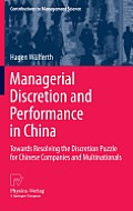 Managerial Discretion and Performance in China: Towards Resolving the Discretion Puzzle for Chinese Companies and Multinationals