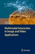 Multimodal Interaction in Image and Video Applications